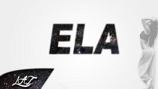 Laz - ELA (Part 1/2 )