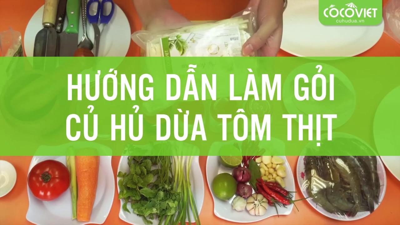 Gỏi Củ hủ dừa tôm thịt giòn ngọt, thơm ngon ngon khó cưỡng ll Củ hủ dừa CoCoViet
