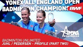 Badminton Unlimited 2020 | Juhl / Pedersen - PROFILE (PART TWO) | BWF 2020