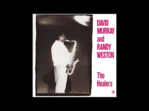 David Murray & Randy Weston ‎– The Healers (1987)