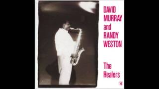 Download David Murray & Randy Weston – The Healers (1987) MP3 song and Music Video