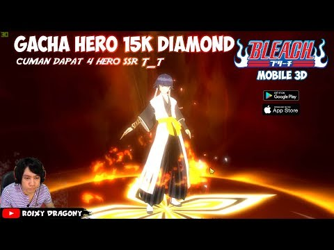 Gacha Hero 15k Diamond - Bleach Mobile 3d (IND) Android Anime Action-RPG