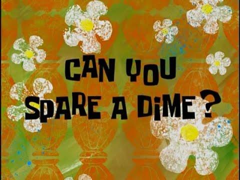 Real Life Spongebob: Can You Spare A Dime?