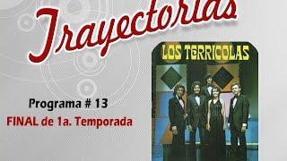 TRAYECTORIAS PROGRAMA 13 LOS TERRICOLAS