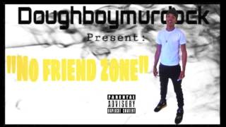 DOUGHBOY MURDOCK- NO FRIEND ZONE