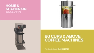 80 Cups & Above Coffee Machines // Home & Kitchen On Amazon
