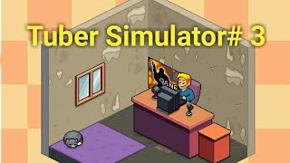 Tuber Simulator#3 The worst sounding vid EVER