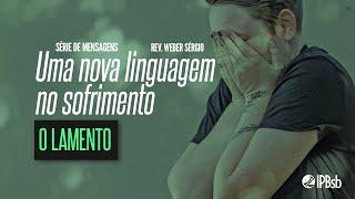 2021-06-02 - O Lamento - Lamentações 1 - Rev. Weber Sérgio - Estudo Bíblico