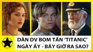 """Dàn Diễn Diên Bom Tấn """"Titanic"""" Ngày Ấy – Bây Giờ Rao Sao?"""