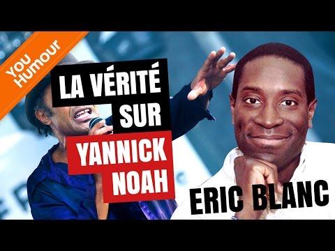 ERIC BLANC - La vérité sur Yannick Noah