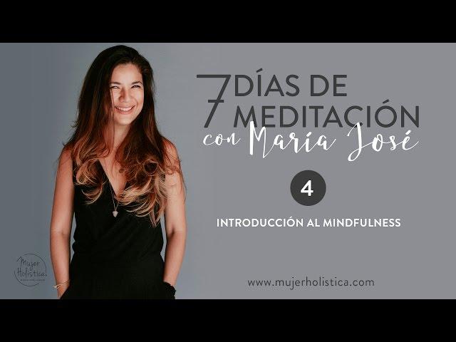 María José Día 4: Introducción al Mindfulness