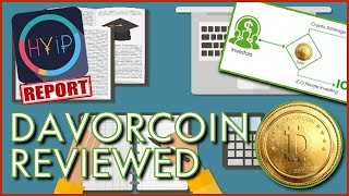 DAVORCOIN REVIEW!! -- HYIP Report... Episode 1... HIGH YIELD INVESTMENT PROGRAMME REVIEWED
