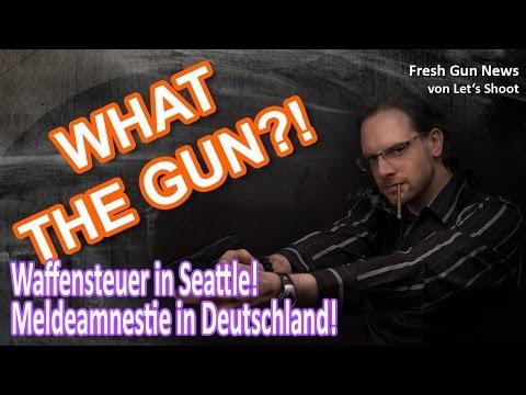 WHAT THE GUN #13 - Waffensteuer in Seattle / Meldeamnestie für illegale Waffen