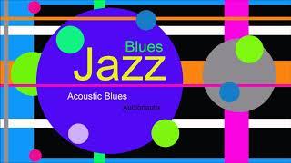♫ Caz, Blues Müzik, Acoustic Blues, Audionautix, Jazz, Blues Music, Jazz songs