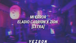 Mi Error - Eladio Carrion X Zion [LETRA]