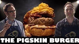 Super Bowl Pigskin Burger With Nerdist's Sklar Brothers - Burger Lab