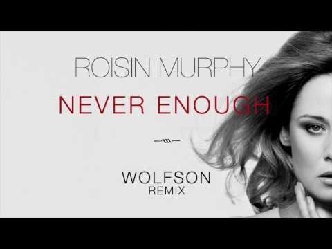 Roisin Murphy - Never Enough (Wolfson Remix)
