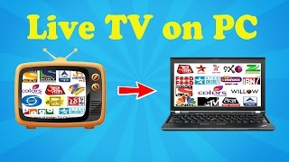How to watch all live TV channels on PC