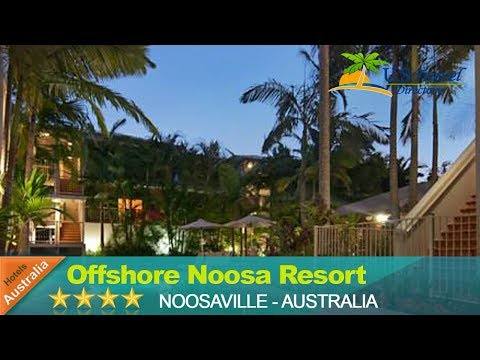 Offshore Noosa Resort - Noosaville Hotels, Australia