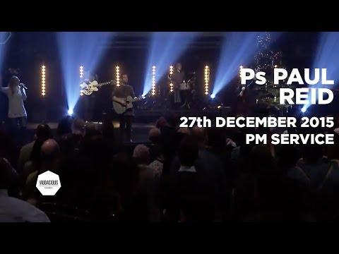 Ps Paul Reid - Reign - 27th December 2015