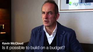 Kevin McCloud: Is it possible to build on a budget?