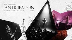 Jesus Culture - Anticipation feat. Bryan & Katie Torwalt (Live) [Audio]