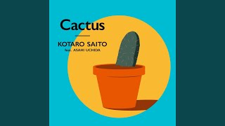 Cactus (feat. ASAHI UCHIDA)