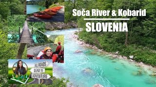 Soča River and Kobarid, Slovenia | Camp, Raft, Kayak, SUP, Hike