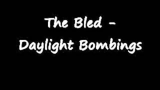 The Bled - Daylight Bombings
