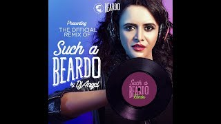 Such A Beardo Remix By DJ Angel | Official Remix Video | Exclusive On Artist Aloud