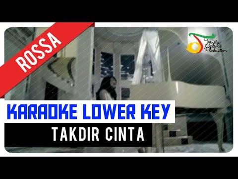 Rossa - Takdir Cinta Karaoke Lower Key Nada Rendah