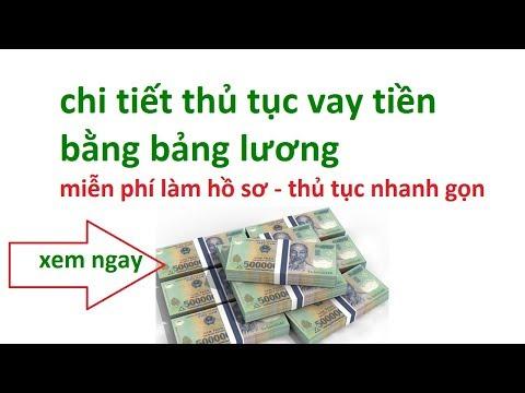 Thủ Tục Vay Tiền Bằng Bảng Lương - Vay Tiền Qua Lương  - Vay Tín Chấp Bằng Lương