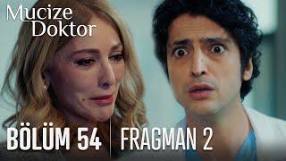 Mucize Doktor 54. Bölüm 2. Fragmanı