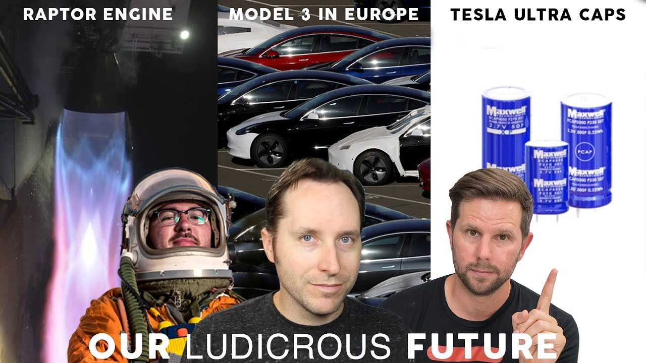 Ep 20 - Model 3 in Europe, Tesla Ultra Capacitors, and Space X's Raptor  Engine