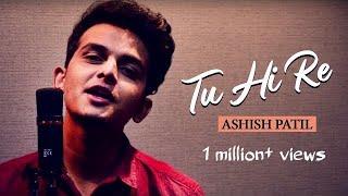 Download Lagu Tu Hi Re    Ashish Patil    A.R. Rahman    Reprise    2019 HD MP3