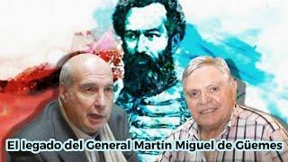 El legado del General Martín Miguel de Güemes