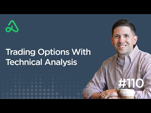 Trading Options With Technical Analysis [Episode 110]