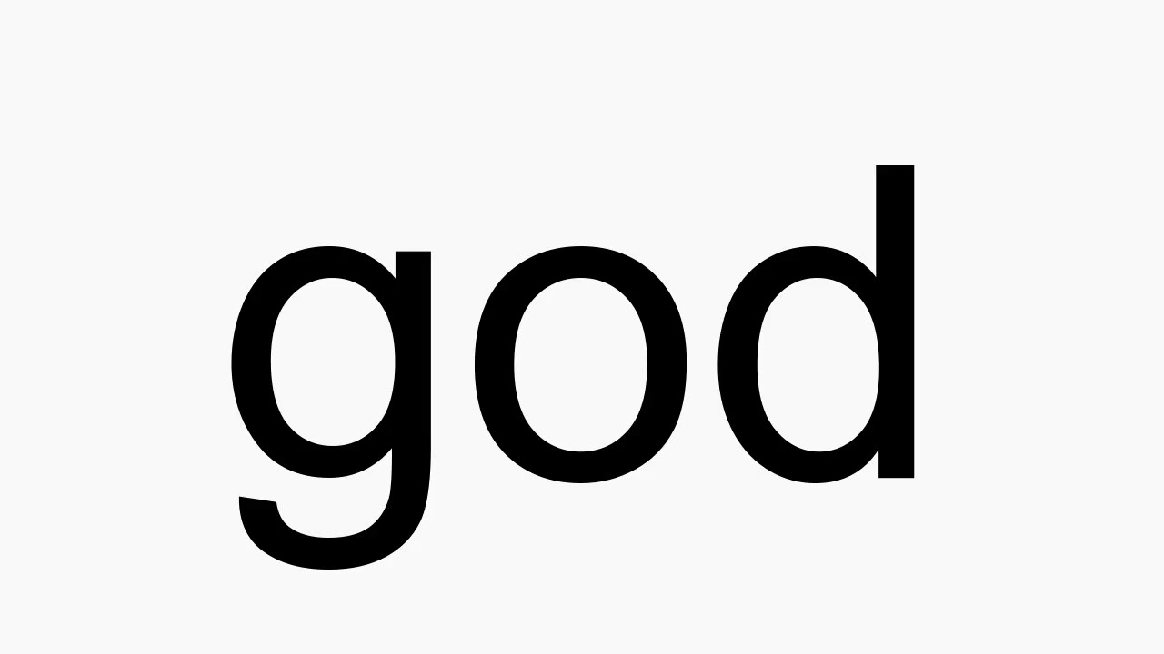 How to pronounce god