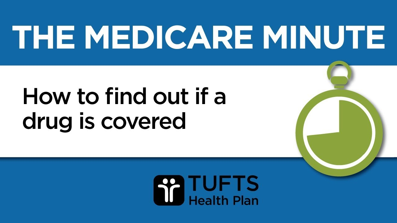 How To Find Out If A Drug Is Covered Tufts Health Plan Medicare