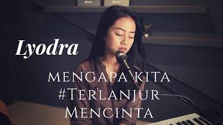 Download Mp3 Mengapa Kita #terlanjurmencinta   Lyodra   - Michela Thea Cover