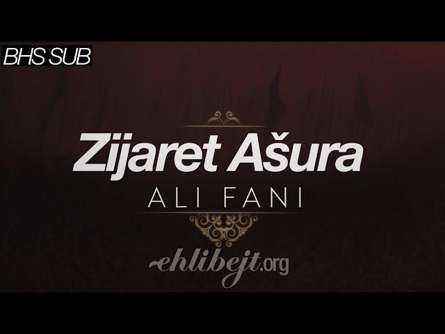 Zijaret Ašura - Ali Fani (sa prijevodom)