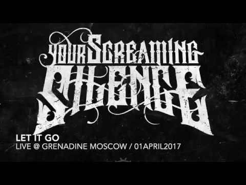 Your Screaming Silence - Let It Go. Live in Grenadine club Moscow.