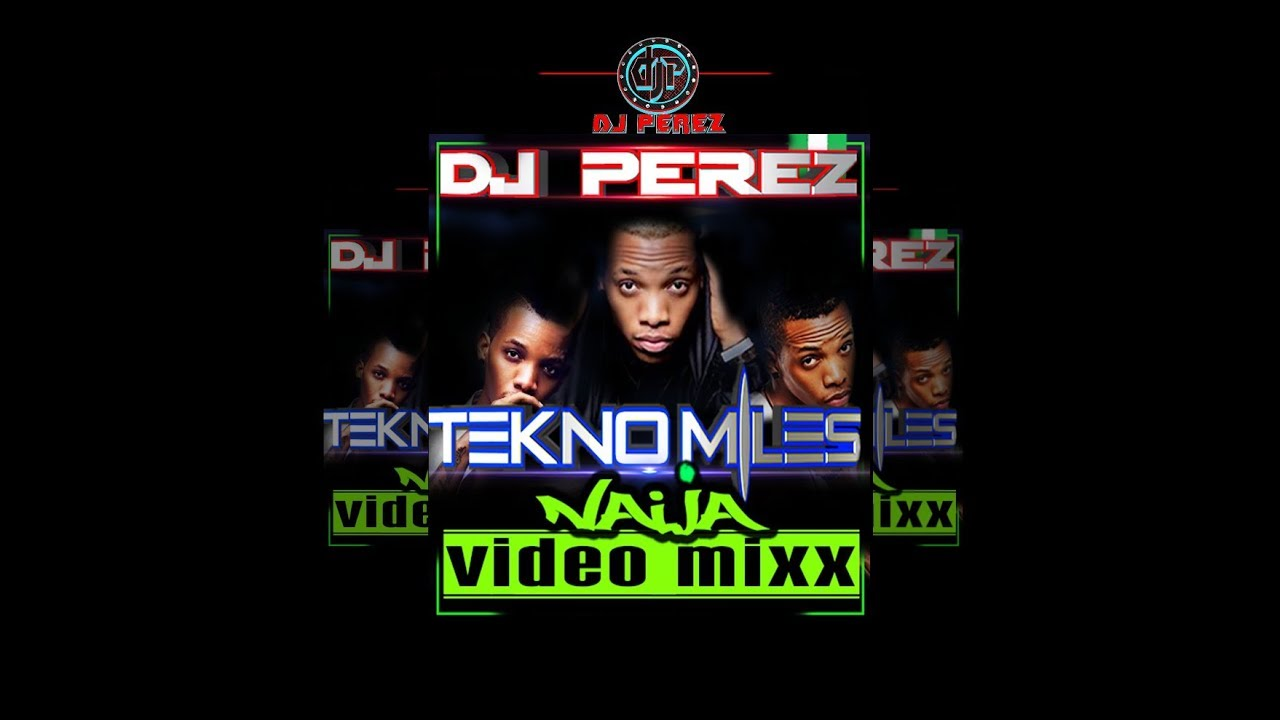 NAIJA/AFROBEAT VIDEO MIX 2018 | TEKNO MIX | VOL 5 | DJ PEREZ FT TEKNO