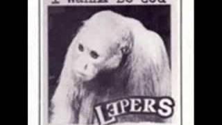 The Lepers - I Wanna Be God