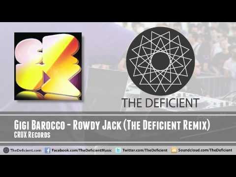 Gigi Barocco - Rowdy Jack (The Deficient Remix) - CRUX Records