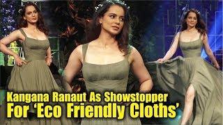 """Kangana Ranaut"" Rampwalk For The First Eco-Friendly Clothing | Manikarnika"