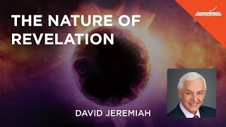 The Nature of Revelation - with Dr. David Jeremiah
