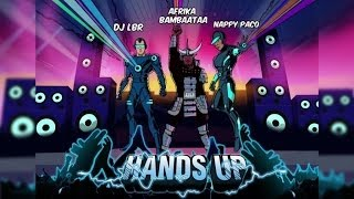 DJ LBR  Ft. AFRIKA BAMBAATAA & NAPPY PACO - HANDS UP (Bouncy Radio Edit)