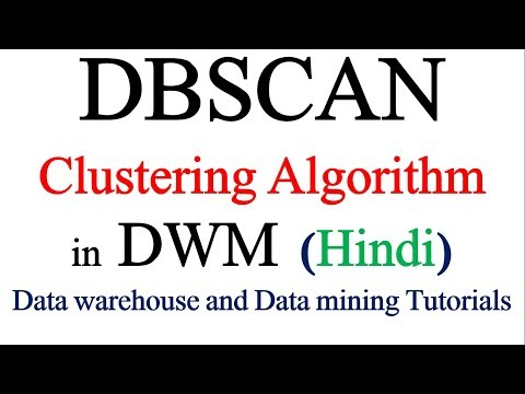 DBSCAN ( Density Based Spatial  Clustering Of Application With Noise )  In Hindi | DWM | Data Mining