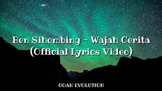 Ben Sihombing - Wajah Cerita(Official Lyrics Video)